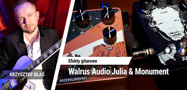 TEST: Walrus Audio Julia & Monument
