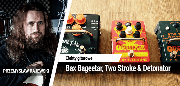 Orange Bax Bageetar, Two Stroke & Detonator