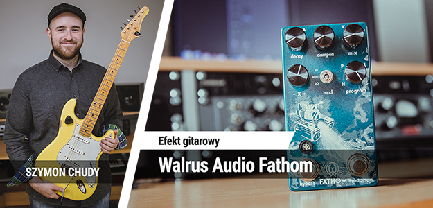 TEST: Walrus Audio Fathom