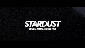 A 2018 Exclusive - Stardust | When Mars is too far